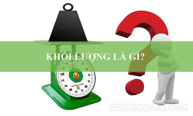 khoi-luong-la-gi