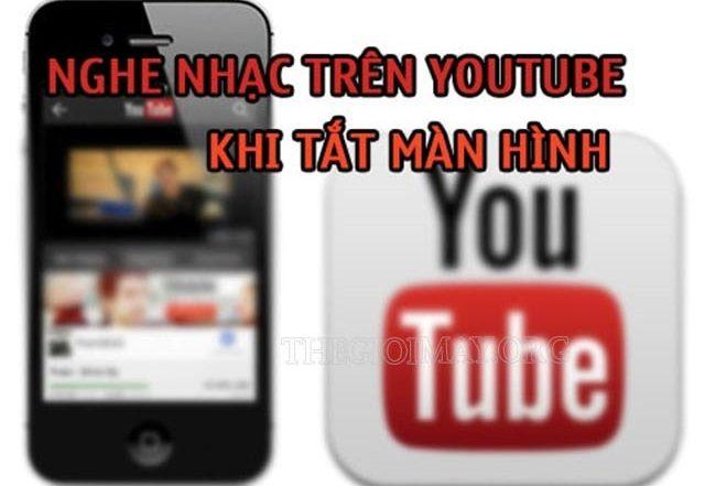 ung-dung-nghe-nhac-youtube-tat-man-hinh-dien-thoai