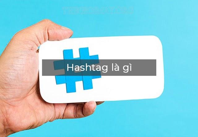 hashtag là gì