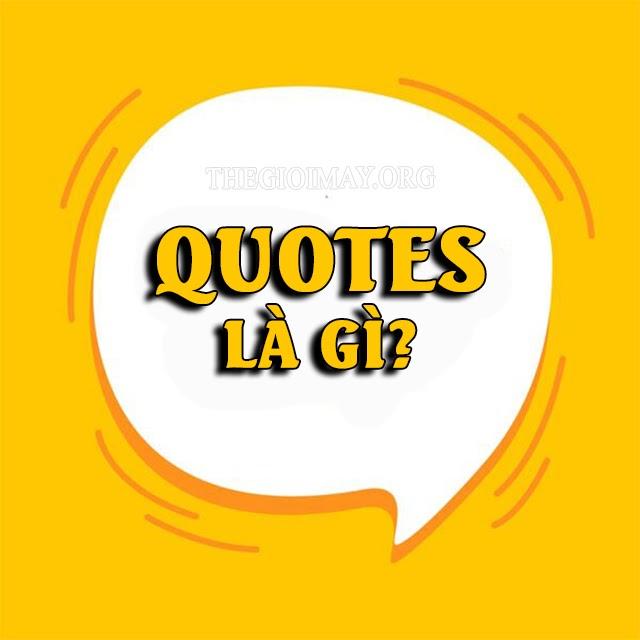 quotes là gì